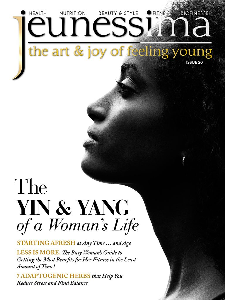 Jeunessima Magazine. The Art & Joy of Feeling YOUng ... at any Time ... and Age. For busy Women who really want to enjoy Life. Issue 20